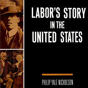 Labor's Story in the United States Audiobook