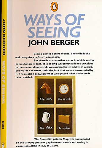 Ways of Seeing. Based on the Television Series with John Berger