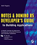 Notes and Domino R5 Developer's Guide to Building Applications, Matt Riggsby, 0782128246