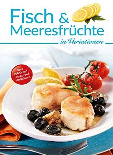 fisch-und-meeresfrchte-in-variationen-kochen-in-variationen