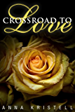 Crossroad To Love (The Fab Five Series Book 1)