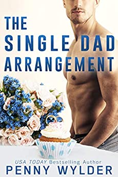 The Single Dad Arrangement by [Wylder, Penny]