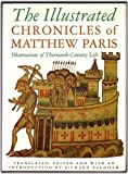The Illustrated Chronicles of Matthew Paris : Observations of Thirteenth-Century Life, , 0750902760