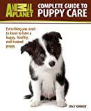 Complete Guide to Puppy Care, Stacy Kennedy, 0793837278