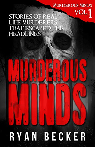 Image result for Murderous Minds: Stories of Real Life Murderers That Escaped the Headlines