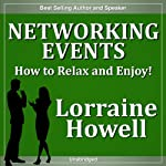 Networking Events: How to Relax and Enjoy Meeting New People | Lorraine Howell