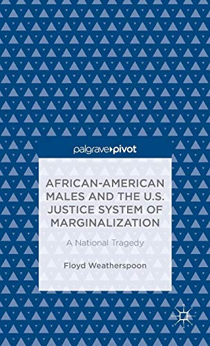 Search : African-American Males and the U.S. Justice System of Marginalization: A National Tragedy