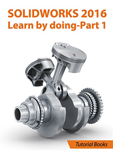(SOLIDWORKS 2016 Learn by doing-Part 1: Parts, Assembly, Drawings, and Sheet metal)