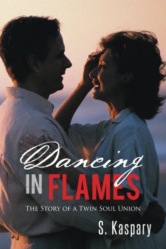 Dancing in Flames: The Story of a Twin Soul Union