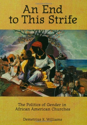 Search : An End to This Strife: The Politics of Gender in African American Churches