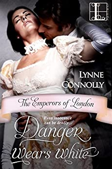 Danger Wears White (The Emperors of London series) by [Connolly, Lynne]