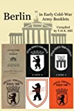 Berlin In Early Cold-War Army Booklets: 1946-1958