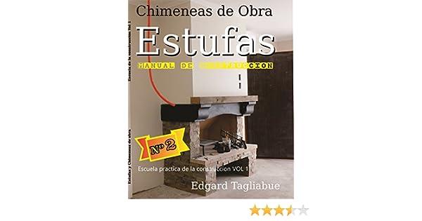 Estufas y Chimeneas de obra: Construccion de estufas de ladrillos (Escuela Practica de la Construcción nº 1) eBook: Edgard La Solucion Construcciones, ...