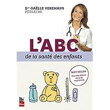 ABC DE LA SANTÉ DES ENFANTS (L') N.É. REVUE ET AUGMENTÉE