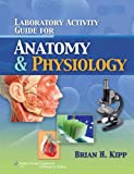 Anatomy and Physiology, Kipp, Brian H., 1608312127