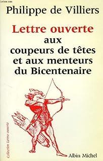 Lettre ouverte aux coupeurs de têtes et aux menteurs du Bicentenaire, Villiers, Philippe de