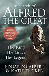 In Search of Alfred the Great: The King, the Grave, the Legend