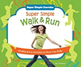 Super Simple Walk & Run: Healthy & Fun Activities to Move Your Body