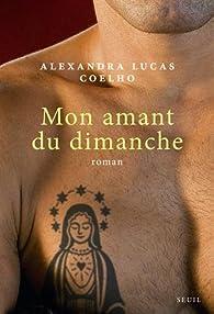 Mon amant du dimanche par Alexandra Lucas Coelho