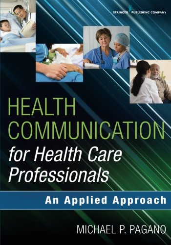 Health Communication For Health Care Professionals  An Applied Approach