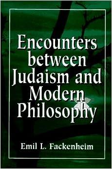 Encounters Between Judaism and Modern Philosophy by Emil Fackenheim (1995-10-03)