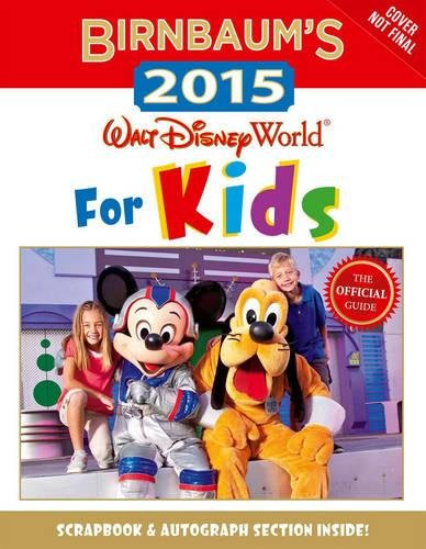 Walt Disney World Pictures - Birnbaum's 2015 Walt Disney World For Kids: The Official Guide (Birnbaum Guides)
