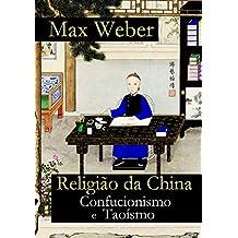Religião da China: Confucionismo e Taoísmo (Portuguese Edition)