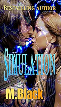 SIMULATION (YA Dystopian SyFy) (SIMULATION WORLD Book 1) by [Black, M]