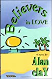 Believers in Love, Alan Clay, 0957884400