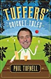 Tuffers' Cricket Tales: Stories to get you excited for the Ashes
