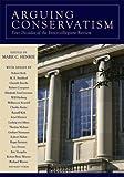Arguing Conservatism: Four Decades of Intercollegiate Review