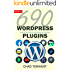 WordPress: 690 Free WordPress Plugins for Developing Amazing and Profitable Websites (SEO, Social Media, Maintenance, E-Commerce, Images, Videos, and Security)