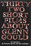 Thirty Two Short Films about Glenn Gould, Don McKellar and Francois Girard, 088910493X