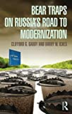 Bear Traps on Russia's Path to Modernization : Pitfalls and Bear Traps, Gaddy, Clifford G. and Ickes, Barry, 0415662761