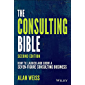 The Consulting Bible: How to Launch and Grow a Seven-Figure Consulting Business