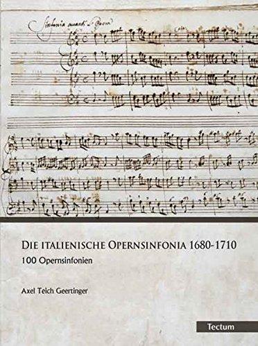 Die italienische Opernsinfonia 1680-1710: 100 Opernsinfonien