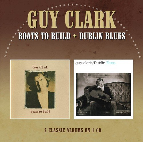 Price comparison product image Boats To Build / Dublin Blues /  Guy Clark