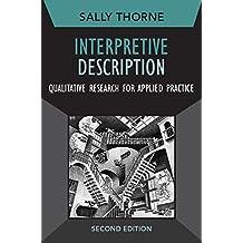 Interpretive Description: Qualitative Research for Applied Practice (Developing Qualitative Inquiry Book 2)