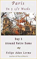 Paris in 5 1/2 Weeks : Around Notre Dame - Day 3