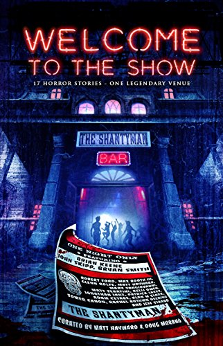 Matt Booth - Welcome to the Show: 17 Horror Stories - One Legendary Venue