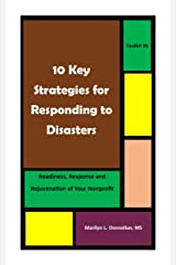 10 Key Strategies for Responding to Disasters: Readiness, Response and Rejuvenation of Your Nonprofit Kindle Edition