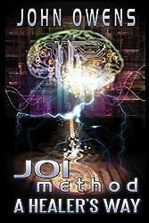 JOIMethod Hypnosis: A HEALER'S WAY