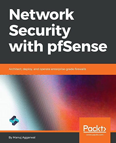 Network Security with pfSense: Architect