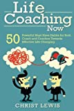 img - for Life Coaching Now: 50 Powerful Must-Have Habits for Both Coach and Coachee Towards Effective Life Changing by Christ Lewis (2015-02-10) book / textbook / text book