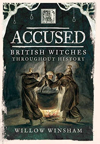 (Accused: British Witches throughout History)