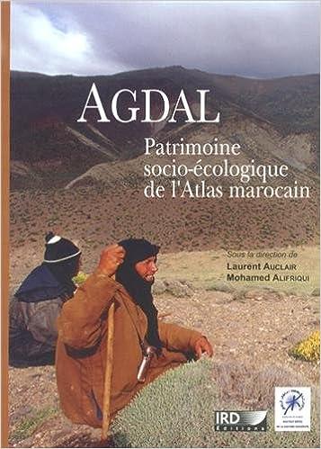Téléchargement Agdal : Patrimoine socio-écologique de l'Atlas marocain pdf, epub