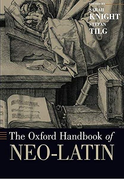 Oxford Handbook of Neo-Latin (Oxford Handbooks): Amazon.es: Knight, Sarah, Tilg, Stefan: Libros en idiomas extranjeros