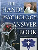 The Handy Psychology Answer Book (The Handy Answer Book Series)