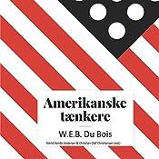 W.E.B. Du Bois (Amerikanske tænkere)   Astrid Nonbo Andersen, Christian Olaf Christiansen