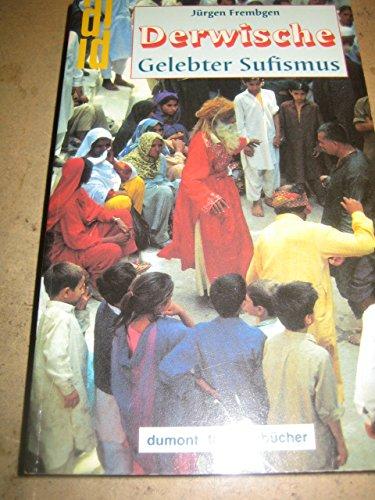 Derwische: Gelebter Sufismus, wandernde Mystiker und Asketen im islamischen Orient (DuMont Taschenbücher) (German Edition)